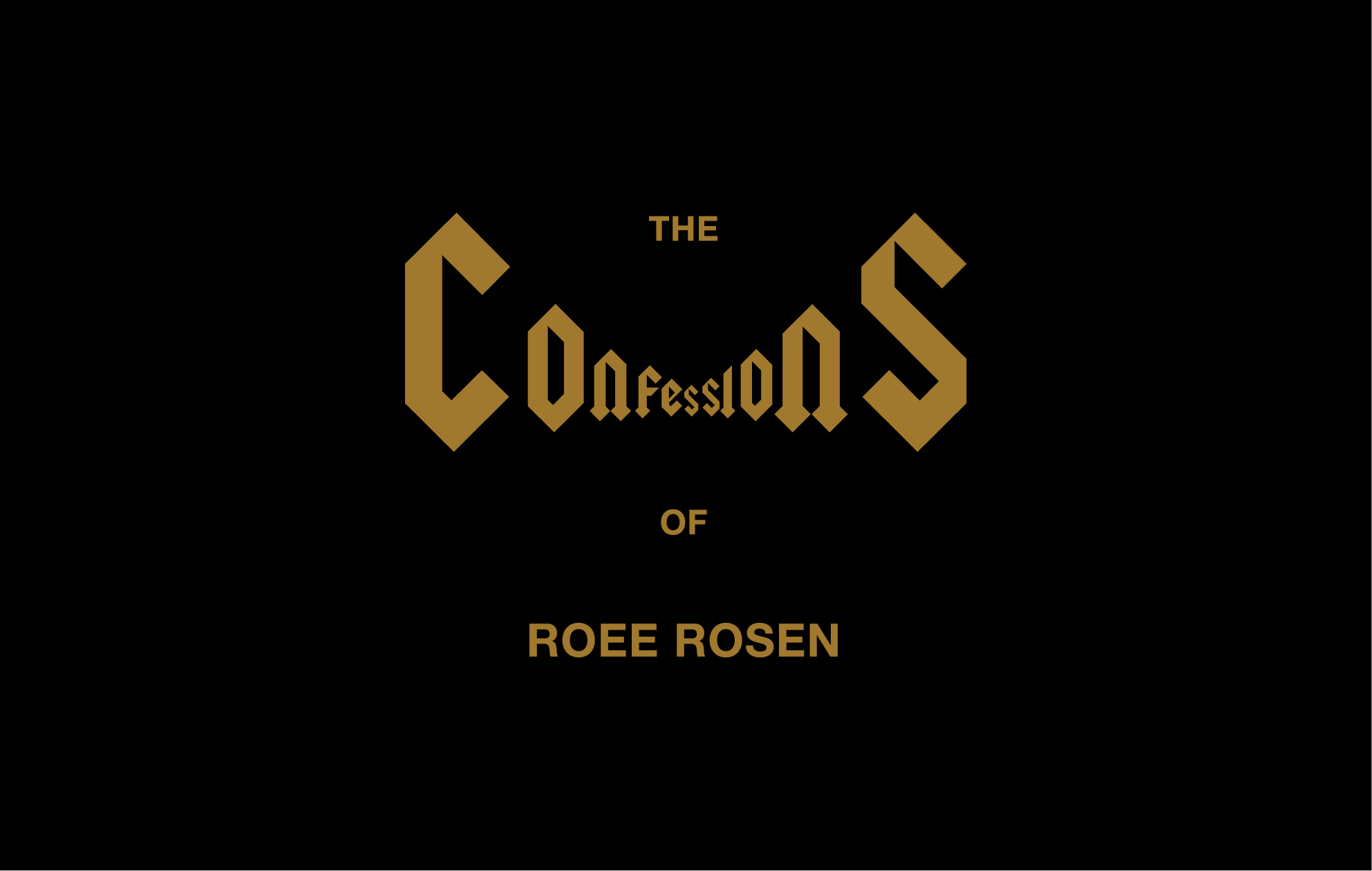 THE CONFESSION OF ROEE ROSEN